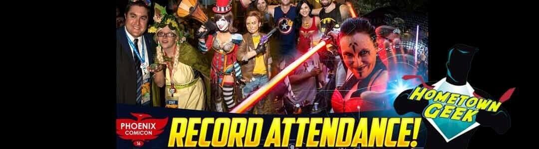 Record Attendance at Phoenix ComiCon 2016!