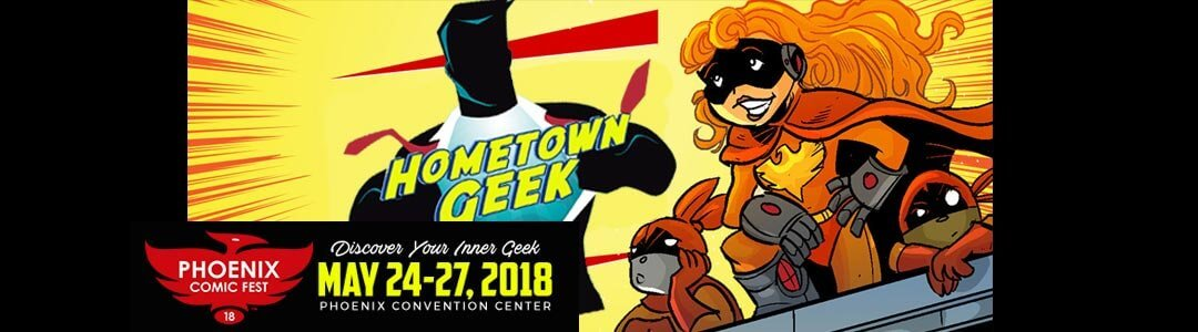 100 Days to Phoenix Comic Fest 2018