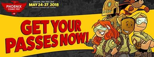 Phoenix Comic Fest 2018-Get your passes now!