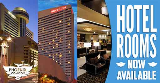 Phoenix ComiCon 2017, Hotels Now Available