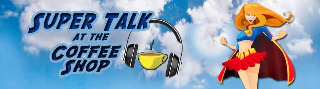 The Debut of Super Talk at the Coffee Shop! | A Podcast Review of the Supergirl TV Show