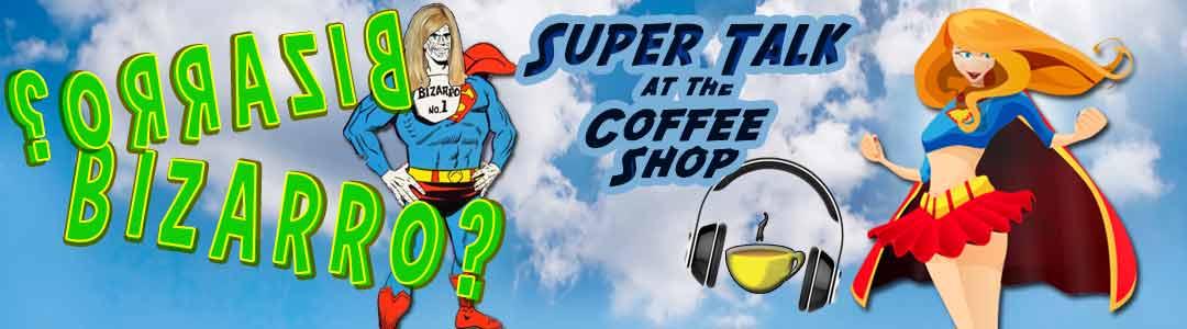 Super Talk at the Coffee Shop - Supergirl S01E12- Bizarro