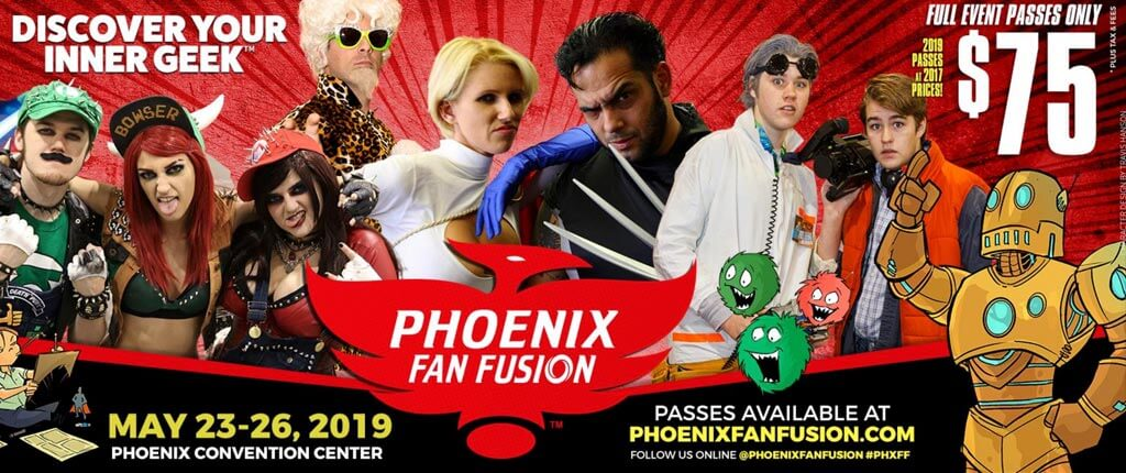 Best Deal in Comic Cons? Phoenix Fan Fusion 2019!