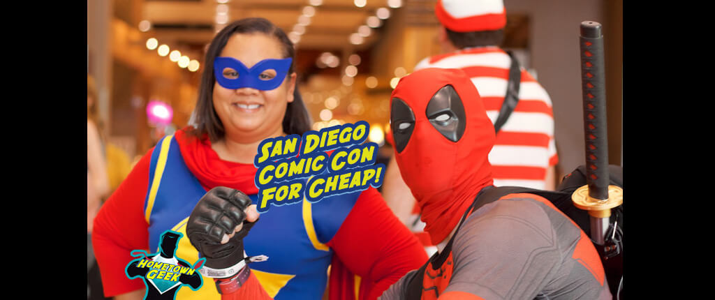 How to Attend San Diego Comic Con on the Cheap!