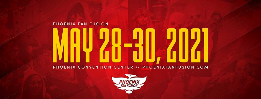 Phoenix Fan Fusion 2021 Announcements During Pandemic