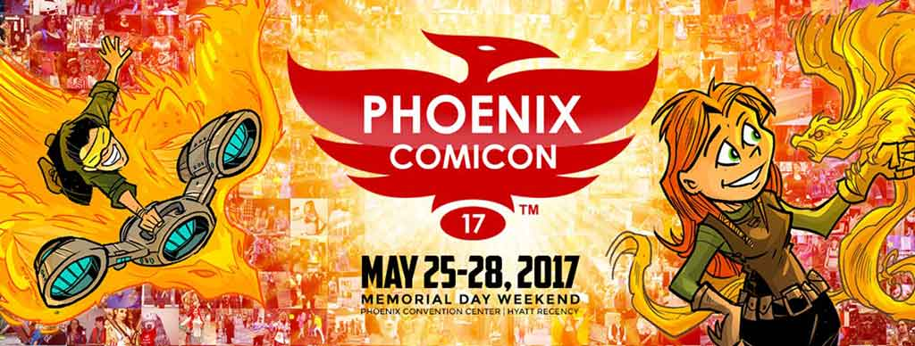 Phoenix ComiCon 2017 Passes on Sale Now!
